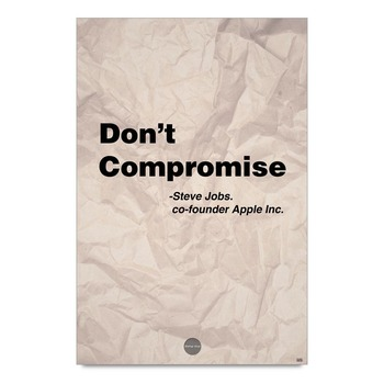 Don'T Compromise Motivational Quote By Jobs Poster