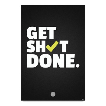 Get Shit Done Quote Poster