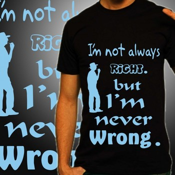 Always Right Mens T-shirt